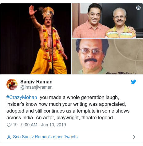Twitter post by @imsanjivraman: #CrazyMohan  you made a whole generation laugh, insider's know how much your writing was appreciated, adopted and still continues as a template in some shows across India. An actor, playwright, theatre legend.