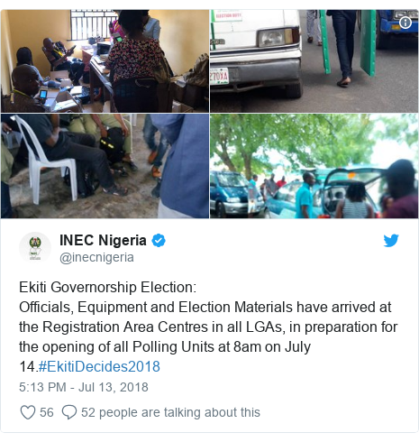 Twitter post by @inecnigeria: Ekiti Governorship Election Officials, Equipment and Election Materials have arrived at the Registration Area Centres in all LGAs, in preparation for the opening of all Polling Units at 8am on July 14.#EkitiDecides2018
