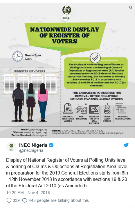 Twitter post by @inecnigeria: Display of National Register of Voters at Polling Units level & hearing of Claims & Objections at Registration Area level in preparation for the 2019 General Elections starts from 6th - 12th November 2018 in accordance with sections 19 & 20 of the Electoral Act 2010 (as Amended)
