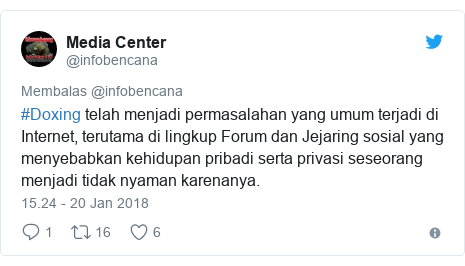 Twitter pesan oleh @infobencana: #Doxing telah menjadi permasalahan yang umum terjadi di Internet, terutama di lingkup Forum dan Jejaring sosial yang menyebabkan kehidupan pribadi serta privasi seseorang menjadi tidak nyaman karenanya.