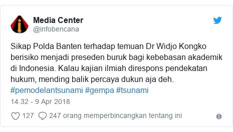 Twitter pesan oleh @infobencana: Sikap Polda Banten terhadap temuan Dr Widjo Kongko berisiko menjadi preseden buruk bagi kebebasan akademik di Indonesia. Kalau kajian ilmiah direspons pendekatan hukum, mending balik percaya dukun aja deh. #pemodelantsunami #gempa #tsunami