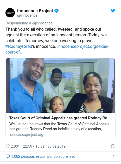 Twitter post de @innocence: Thank you to all who called, tweeted, and spoke out against the execution of an innocent person. Today, we celebrate. Tomorrow, we keep working to prove #RodneyReed's innocence.