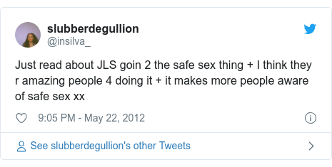 Twitter post by @insilva_: Just read about JLS goin 2 the safe sex thing + I think they r amazing people 4 doing it + it makes more people aware of safe sex xx