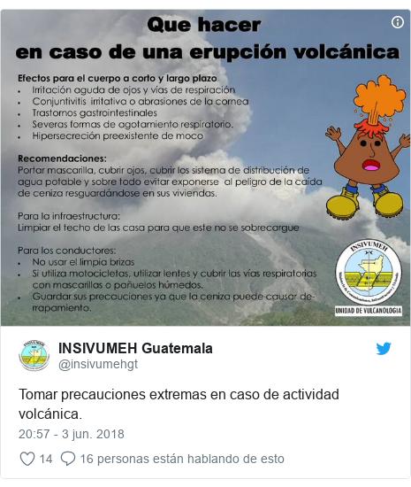 Publicación de Twitter por @insivumehgt: Tomar precauciones extremas en caso de actividad volcánica.