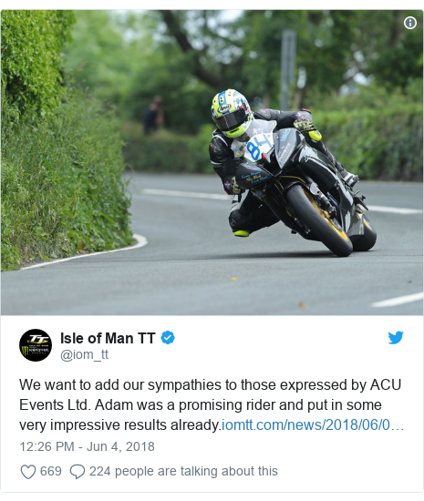 Twitter post by @iom_tt: We want to add our sympathies to those expressed by ACU Events Ltd. Adam was a promising rider and put in some very impressive results already.