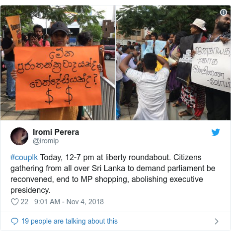 Twitter හි @iromip කළ පළකිරීම: #couplk Today, 12-7 pm at liberty roundabout. Citizens gathering from all over Sri Lanka to demand parliament be reconvened, end to MP shopping, abolishing executive presidency.
