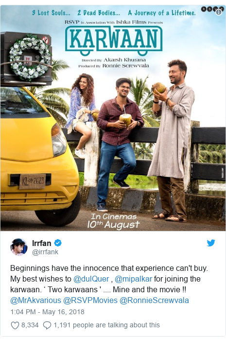 د @irrfank په مټ ټویټر  تبصره : Beginnings have the innocence that experience can't buy. My best wishes to @dulQuer , @mipalkar for joining the karwaan. ' Two karwaans ' .... Mine and the movie !! @MrAkvarious @RSVPMovies @RonnieScrewvala