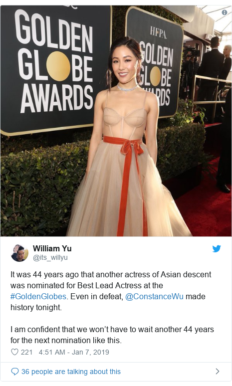 Twitter post by @its_willyu: It was 44 years ago that another actress of Asian descent was nominated for Best Lead Actress at the #GoldenGlobes. Even in defeat, @ConstanceWu made history tonight. I am confident that we won't have to wait another 44 years for the next nomination like this.