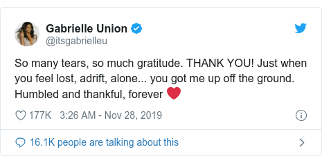 Twitter post by @itsgabrielleu: So many tears, so much gratitude. THANK YOU! Just when you feel lost, adrift, alone... you got me up off the ground. Humbled and thankful, forever ❤