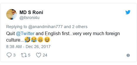 Twitter post by @itsroni4u: Quit @Twitter and English first...very very much foreign culture...🤣😂😁😆