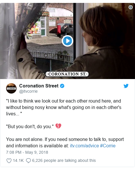 """Twitter post by @itvcorrie: """"I like to think we look out for each other round here, and without being nosy know what's going on in each other's lives... """"""""But you don't, do you."""" 💔You are not alone. If you need someone to talk to, support and information is available at   #Corrie"""