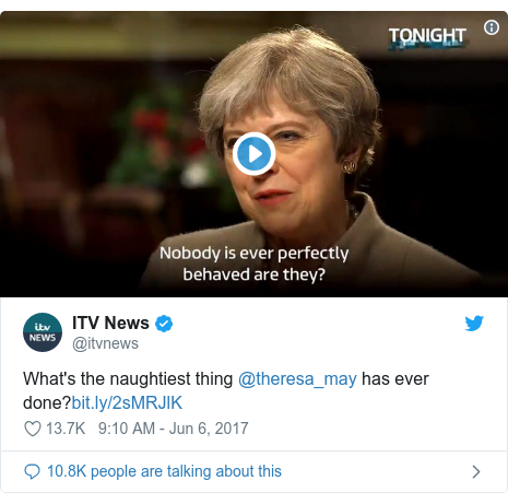 Twitter post by @itvnews: What's the naughtiest thing @theresa_may has ever done?