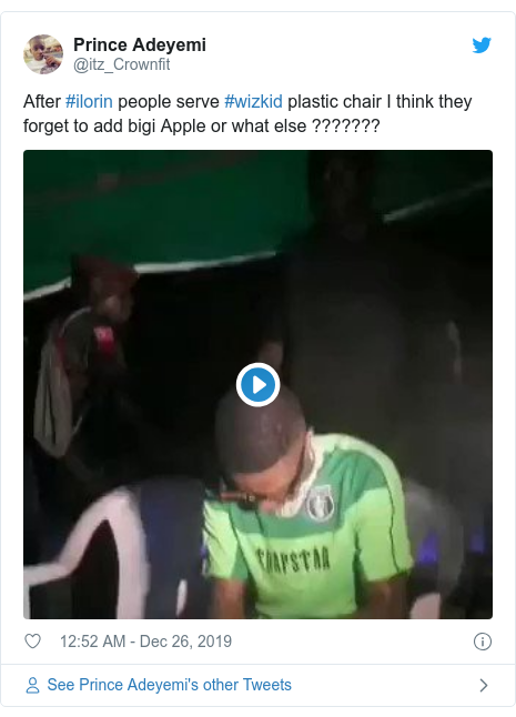 Twitter post by @itz_Crownfit: After #ilorin people serve #wizkid plastic chair I think they forget to add bigi Apple or what else ???????