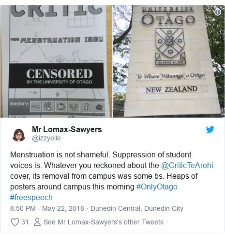 Twitter post by @izzyelle: Menstruation is not shameful. Suppression of student voices is. Whatever you reckoned about the @CriticTeArohi cover, its removal from campus was some bs. Heaps of posters around campus this morning #OnlyOtago #freespeech
