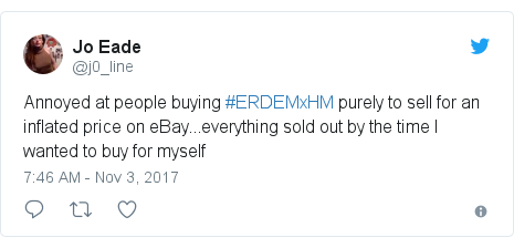 Twitter post by @j0_line: Annoyed at people buying #ERDEMxHM purely to sell for an inflated price on eBay...everything sold out by the time I wanted to buy for myself
