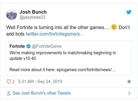 Twitter post by @jaaybeee23: Well Fortnite is turning into all the other games.... ☹️ Don't add bots