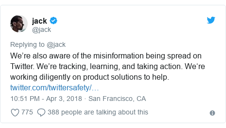 Twitter post by @jack: We're also aware of the misinformation being spread on Twitter. We're tracking, learning, and taking action. We're working diligently on product solutions to help.