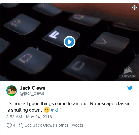 Twitter post by @jack_clews: It's true all good things come to an end, Runescape classic is shutting down. 😞 #RIP