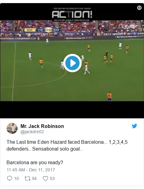 Twitter post by @jackdre02: The Last time Eden Hazard faced Barcelona... 1,2,3,4,5 defenders.. Sensational solo goal..Barcelona are you ready?