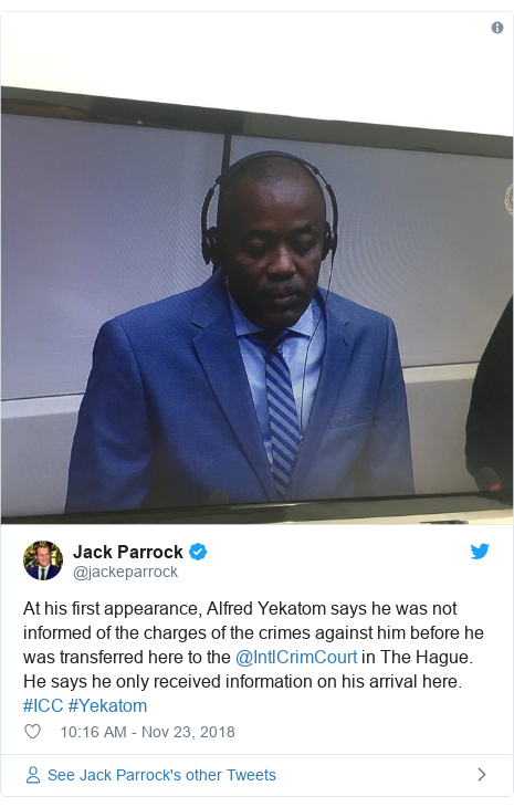 Twitter ubutumwa bwa @jackeparrock: At his first appearance, Alfred Yekatom says he was not informed of the charges of the crimes against him before he was transferred here to the @IntlCrimCourt in The Hague. He says he only received information on his arrival here. #ICC #Yekatom