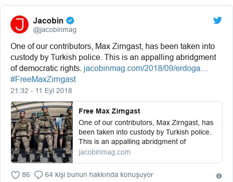 @jacobinmag tarafından yapılan Twitter paylaşımı: One of our contributors, Max Zirngast, has been taken into custody by Turkish police. This is an appalling abridgment of democratic rights.  #FreeMaxZirngast