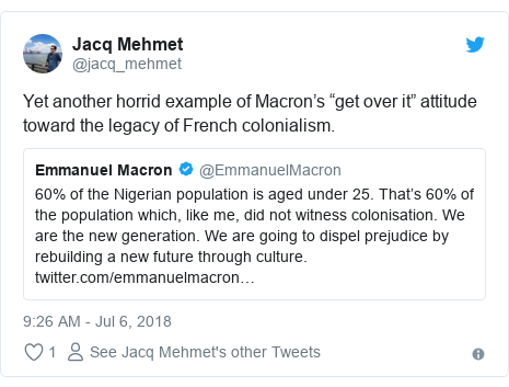 "Twitter post by @jacq_mehmet: Yet another horrid example of Macron's ""get over it"" attitude toward the legacy of French colonialism."