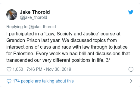 Twitter post by @jake_thorold: I participated in a 'Law, Society and Justice' course at Grendon Prison last year. We discussed topics from intersections of class and race with law through to justice for Palestine. Every week we had brilliant discussions that transcended our very different positions in life. 3/