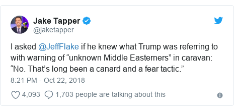 """Twitter post by @jaketapper: I asked @JeffFlake if he knew what Trump was referring to with warning of """"unknown Middle Easterners"""" in caravan  """"No. That's long been a canard and a fear tactic."""""""