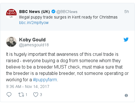 Twitter post by @jamesgould18: It is hugely important that awareness of this cruel trade is raised - everyone buying a dog from someone whom they believe to be a breeder MUST check, must make sure that the breeder is a reputable breeder, not someone operating or working for a #puppyfarm.