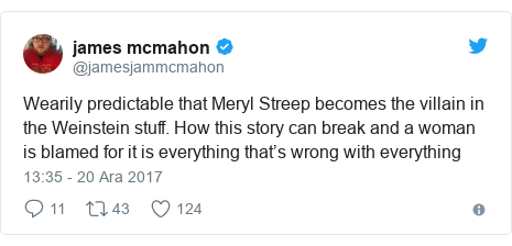 @jamesjammcmahon tarafından yapılan Twitter paylaşımı: Wearily predictable that Meryl Streep becomes the villain in the Weinstein stuff. How this story can break and a woman is blamed for it is everything that's wrong with everything