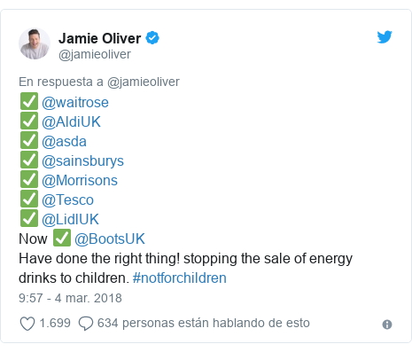Publicación de Twitter por @jamieoliver: ✅ @waitrose ✅ @AldiUK ✅ @asda✅ @sainsburys ✅ @Morrisons✅ @Tesco ✅ @LidlUKNow ✅ @BootsUKHave done the right thing! stopping the sale of energy drinks to children. #notforchildren