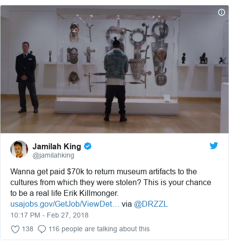 Twitter post by @jamilahking: Wanna get paid $70k to return museum artifacts to the cultures from which they were stolen? This is your chance to be a real life Erik Killmonger.  via @DRZZL