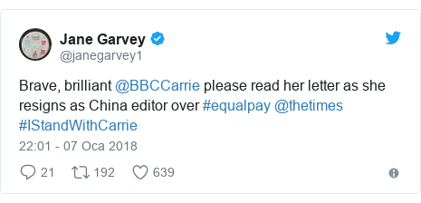 @janegarvey1 tarafından yapılan Twitter paylaşımı: Brave, brilliant @BBCCarrie please read her letter as she resigns as China editor over #equalpay @thetimes #IStandWithCarrie