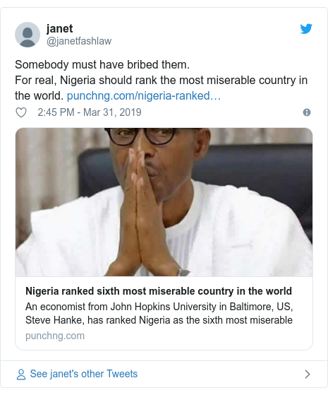 Twitter post by @janetfashlaw: Somebody must have bribed them. For real, Nigeria should rank the most miserable country in the world.