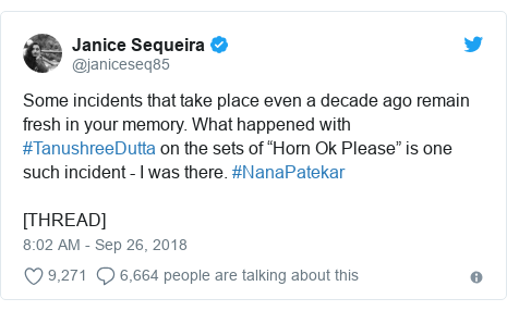 "Twitter post by @janiceseq85: Some incidents that take place even a decade ago remain fresh in your memory. What happened with #TanushreeDutta on the sets of ""Horn Ok Please"" is one such incident - I was there. #NanaPatekar[THREAD]"