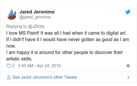 Twitter post by @jared_jeronimo: I love MS Paint! It was all I had when it came to digital art.If I didn't have it I would have never gotten as good as I am now.I am happy it is around for other people to discover their artistic skills.