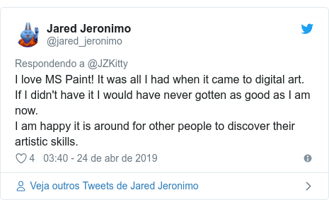 Twitter post de @jared_jeronimo: I love MS Paint! It was all I had when it came to digital art.If I didn't have it I would have never gotten as good as I am now.I am happy it is around for other people to discover their artistic skills.