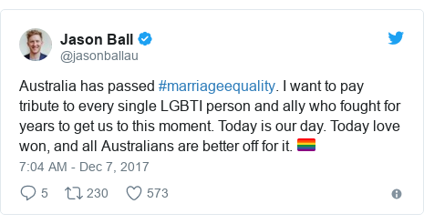 Twitter post by @jasonballau: Australia has passed #marriageequality. I want to pay tribute to every single LGBTI person and ally who fought for years to get us to this moment. Today is our day. Today love won, and all Australians are better off for it. 🏳️‍🌈