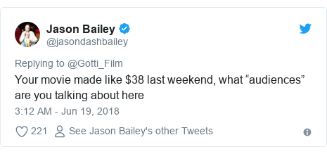 "Twitter post by @jasondashbailey: Your movie made like $38 last weekend, what ""audiences"" are you talking about here"
