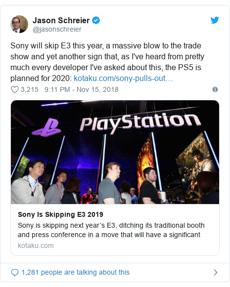 Twitter post by @jasonschreier: Sony will skip E3 this year, a massive blow to the trade show and yet another sign that, as I've heard from pretty much every developer I've asked about this, the PS5 is planned for 2020