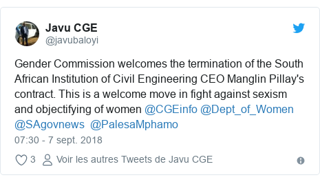 Twitter publication par @javubaloyi: Gender Commission welcomes the termination of the South African Institution of Civil Engineering CEO Manglin Pillay's contract. This is a welcome move in fight against sexism and objectifying of women @CGEinfo @Dept_of_Women @SAgovnews  @PalesaMphamo