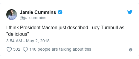 "Twitter post by @jc_cummins: I think President Macron just described Lucy Turnbull as ""delicious"""
