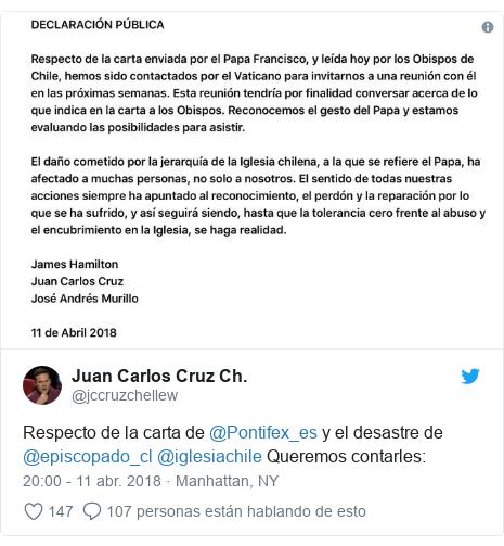 Publicación de Twitter por @jccruzchellew: Respecto de la carta de @Pontifex_es y el desastre de @episcopado_cl @iglesiachile Queremos contarles