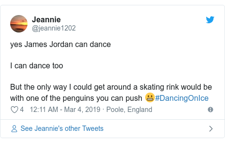 Twitter post by @jeannie1202: yes James Jordan can danceI can dance tooBut the only way I could get around a skating rink would be with one of the penguins you can push 😬#DancingOnIce