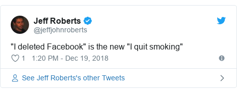 "Twitter post by @jeffjohnroberts: ""I deleted Facebook"" is the new ""I quit smoking"""
