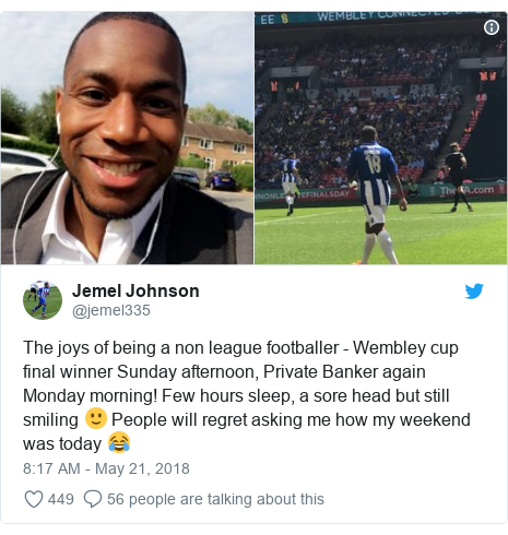 Twitter post by @jemel335: The joys of being a non league footballer - Wembley cup final winner Sunday afternoon, Private Banker again Monday morning! Few hours sleep, a sore head but still smiling 🙂 People will regret asking me how my weekend was today 😂