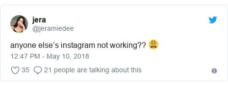 Ujumbe wa Twitter wa @jeramiedee: anyone else's instagram not working?? 😩