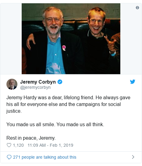 Twitter post by @jeremycorbyn: Jeremy Hardy was a dear, lifelong friend. He always gave his all for everyone else and the campaigns for social justice.You made us all smile. You made us all think.Rest in peace, Jeremy.
