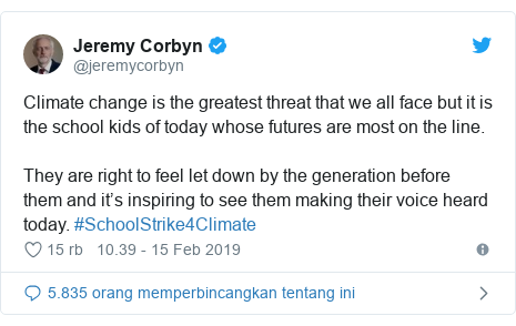 Twitter pesan oleh @jeremycorbyn: Climate change is the greatest threat that we all face but it is the school kids of today whose futures are most on the line.They are right to feel let down by the generation before them and it's inspiring to see them making their voice heard today. #SchoolStrike4Climate