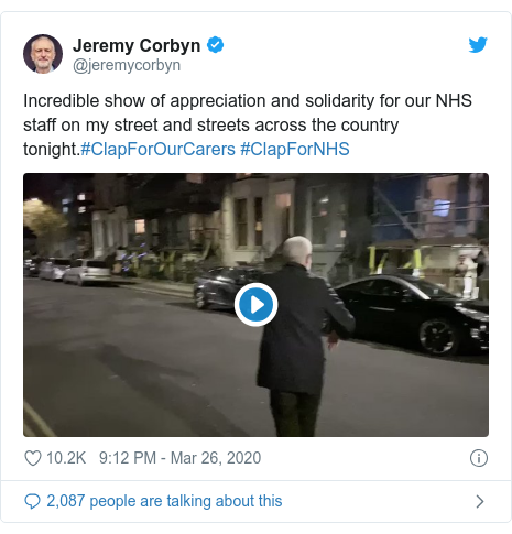 Twitter post by @jeremycorbyn: Incredible show of appreciation and solidarity for our NHS staff on my street and streets across the country tonight.#ClapForOurCarers #ClapForNHS